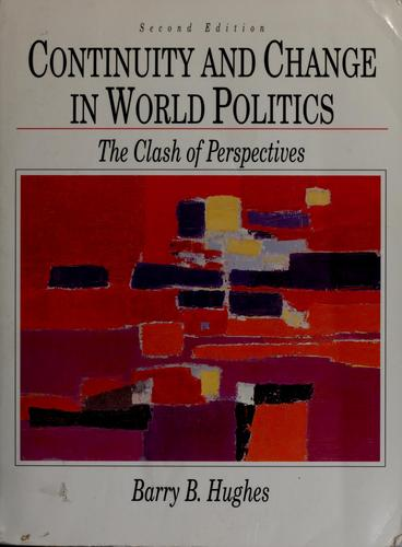 Continuity and change in world politics by Barry Hughes