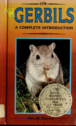 A complete introduction to gerbils by Mrs. M. Ostrow