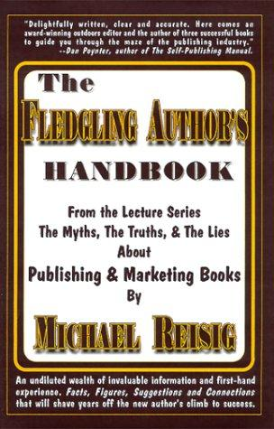 The Fledgling Author's Handbook by Michael Reisig
