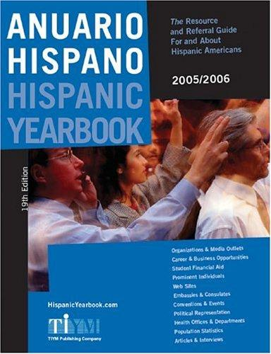 Anuario Hispano Hispanic Yearbook by Inc. TIYM Publishing Company