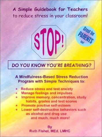 Stop! Do You Know You're Breathing? by Ruth Fisher