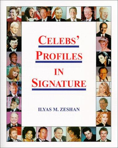 Celebs' Profiles in Signature by Ilyas M. Zeshan