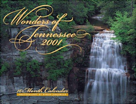 Wonders of Tennessee (Wonders Calendars) by Byron Jorjorian