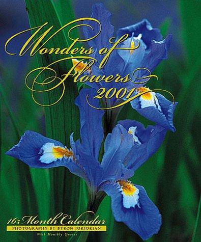 Wonders of Flowers (Wonders Calendars) by Byron Jorjorian
