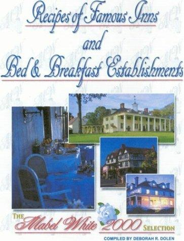 Secret Recipes of Famous Inns and B&B's by Deborah R. Dolen