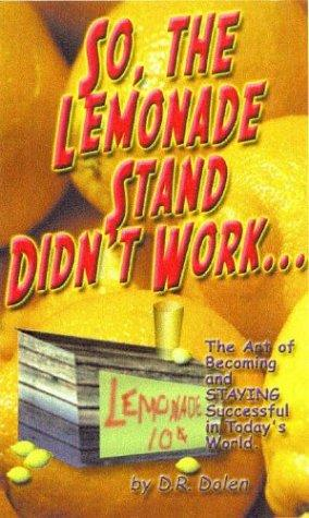 So, the Lemonade Stand Didn't Work by Deborah R. Dolen