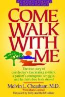 Come walk with me by Melvin L. Cheatham