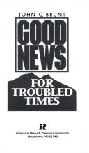 Good news for troubled times by John Brunt