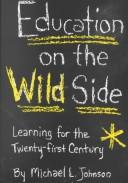 Education on the wild side by Michael L. Johnson