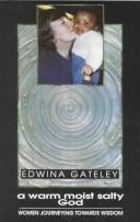 A warm, moist, salty God by Edwina Gateley