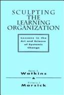 Sculpting the learning organization by Karen E. Watkins