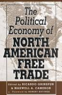 The Political economy of North American free trade by edited by Ricardo Grinspun and Maxwell A. Cameron.