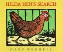 Hilda Hen's search by Mary Wormell
