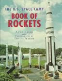 The U.S. Space Camp book of rockets by Anne Baird