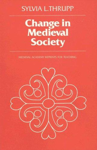 Change in Medieval Society by Sylvia L. Thrupp