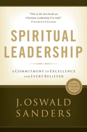 Spiritual Leadership by J.Oswald Sanders