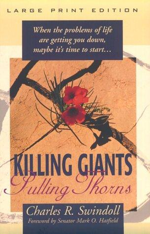 Killing giants, pulling thorns by Charles R. Swindoll