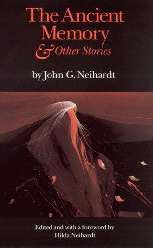 The ancient memory & other stories by John Gneisenau Neihardt