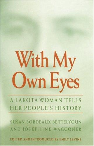 Image 0 of With My Own Eyes: A Lakota Woman Tells Her People's History