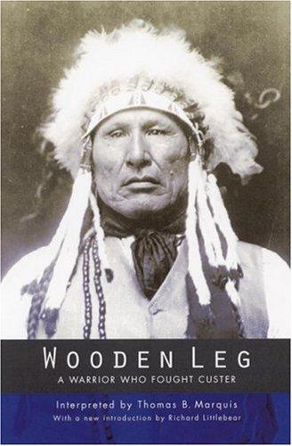Image 0 of Wooden Leg: A Warrior Who Fought Custer (Second Edition)