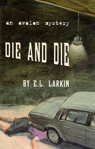 Die and die by E. L. Larkin