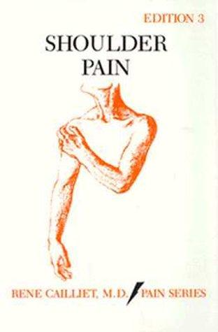 Shoulder pain by Rene Cailliet