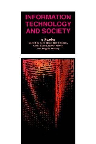 Information technology and society by edited by Nick Heap ... [et al.].