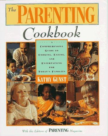 The parenting cookbook by Kathy Gunst