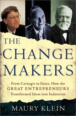 The Change Makers by Maury Klein