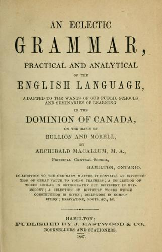 An eclectic grammar, practical and analytical of the English language by Archibald Macallum