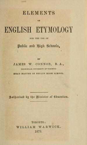 Elements of English etymology for the use of public and high schools by James W. Connor