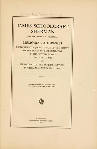 James Schoolcraft Sherman (late vice president of the United States) by United States. 62d Congress, 3d session