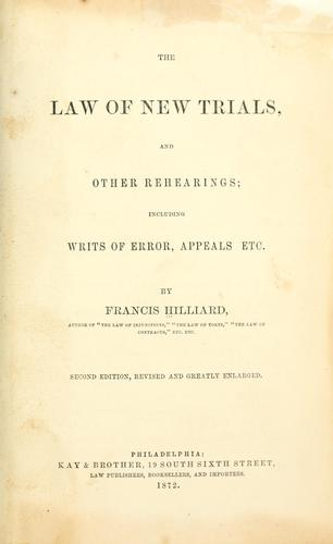 The law of new trials by Hilliard, Francis