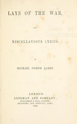 Lays of the war and miscellaneous lyrics by Michael Joseph Barry
