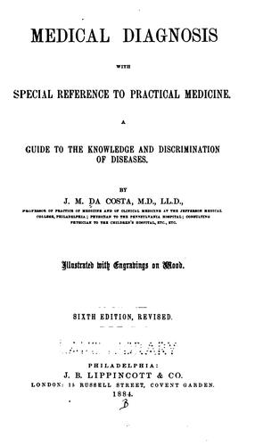 Medical diagnosis, with special reference to practical medicine by Jacob Mendes Da Costa