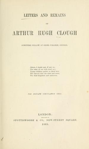 Letters and remains of Arthur Hugh Clough by Arthur Hugh Clough