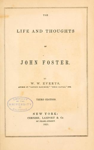 The life and thoughts of John Foster by John Foster