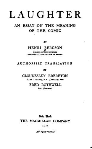 Laughter: An Essay on the Meaning of the Comic by Henri Bergson