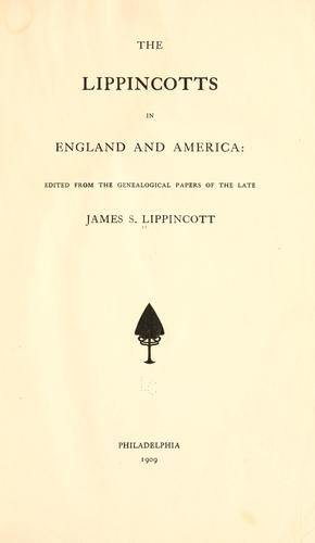 The Lippincotts in England and America by James S. Lippincott