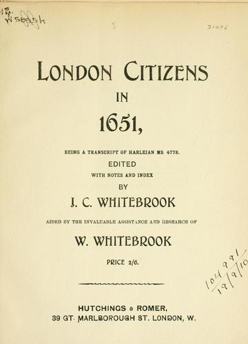 London citizens in 1651, being a transcript of Harleian MS. 4778 by John Cudworth Whitebrook