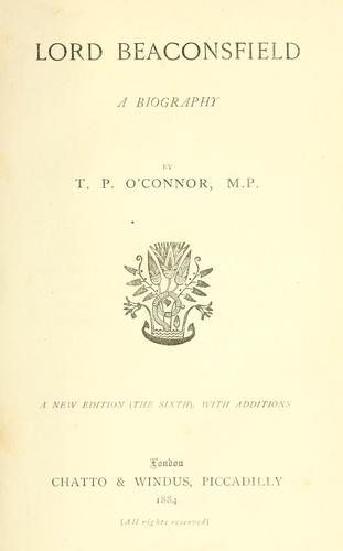 Lord Beaconsfield by T. P. O'Connor