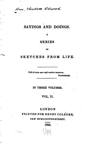 Sayings and Doings: A Series of Sketches from Life [First Series] by Theodore Edward Hook