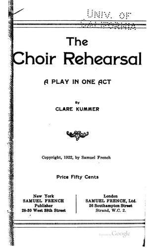 The Choir Rehearsal: A Play in One Act by Clare Beecher Kummer