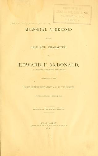 Memorial addresses on the life and character of Edward F. McDonald by United States