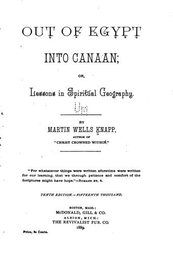 Out of Egypt Into Canaan: Or, Lessons in Spiritual Geography by Martin Wells Knapp