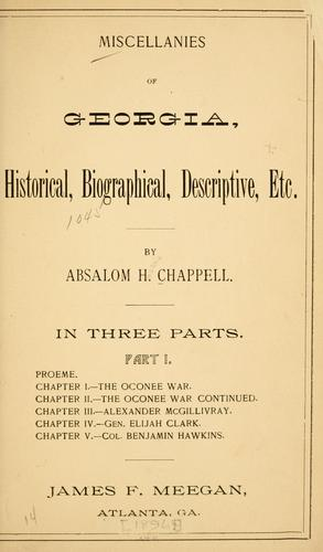 Miscellanies of Georgia, historical, biographical, descriptive, etc by Absalom H. Chappell
