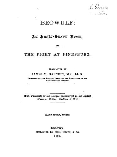 Beowulf: An Anglo-Saxon Poem, and The Fight at Finnsburg by James Mercer Garnett