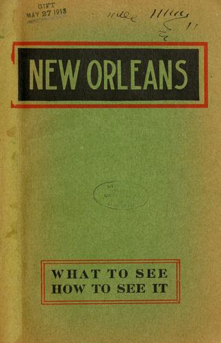 New Orleans, what to see and how to see it by New Orleans Association of Commerce.