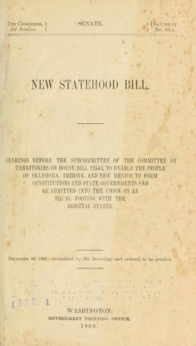 New Statehood Bill by United States. Congress. Senate. Committee on Territories