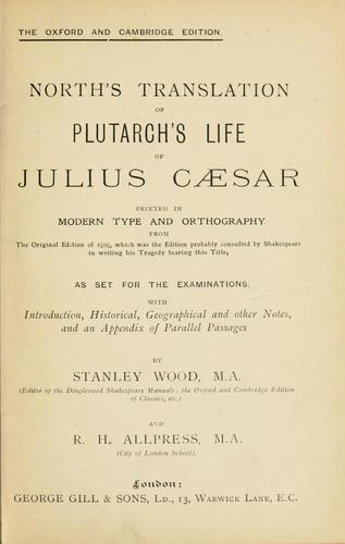 North's translation of Plutarch's life of Julius Caesar by Plutarch